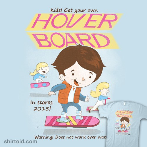 Get Your Own Hover Board! t-shirt