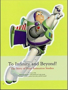 To Infinity and Beyond!: The Story of Pixar Animation Studios