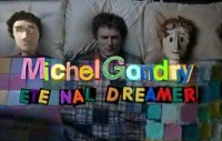 Michel Gondry Eternal Dreamer