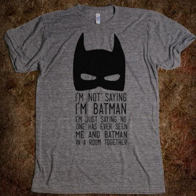 I'm Not Batman T