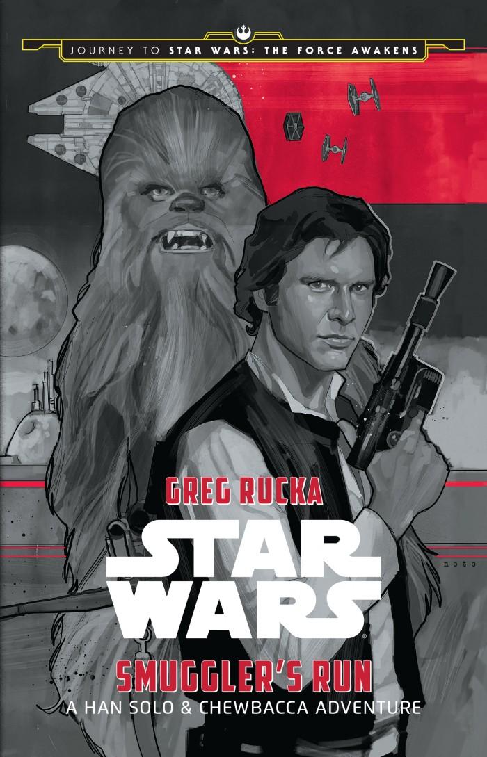 Star Wars: Smuggler's Run — A Han Solo & Chewbacca Adventure (Disney-Lucasfilm Press), written by Greg Rucka