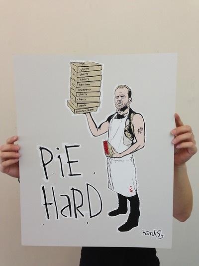 Hanksy's Pie Hard print