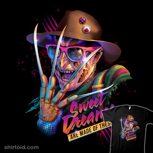 Sweet Dreams Are Made of This t-shirt