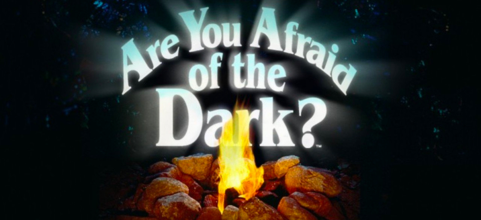 Image result for are you afraid of the dark