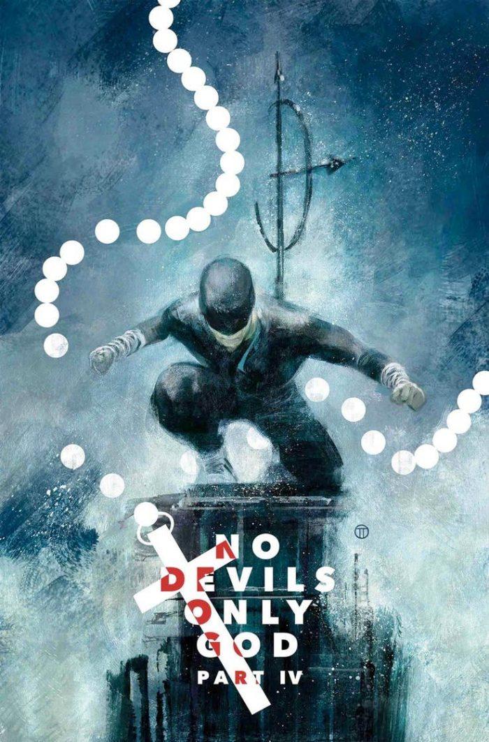 Daredevil No Devils Only God Part IV