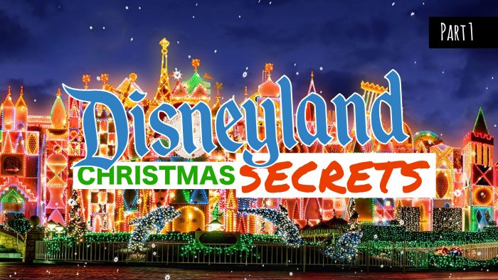 Video: Disneyland Christmas Secrets – Tips and Tricks/Must-Sees