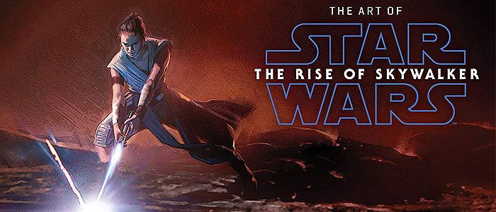 The Art of Star Wars: The Rise of Skywalker Delayed Until Spring 2020