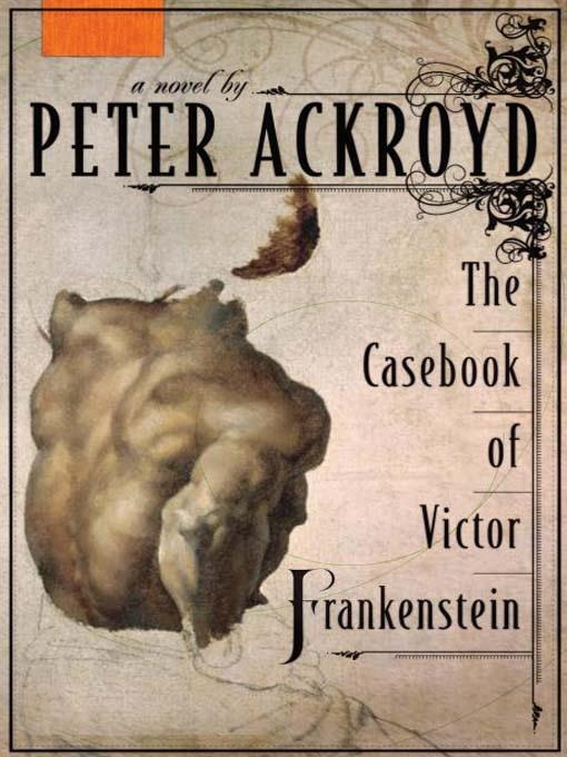 The Casebook of Victor Frankenstein: A Novel
